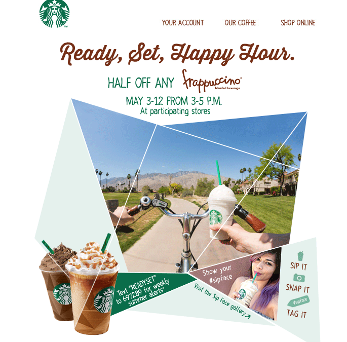Frappuccino Happy Hour has arrived. Show your #sipface