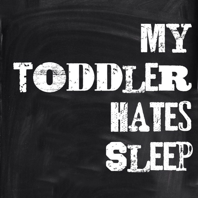 My Toddler Hates Bedtime