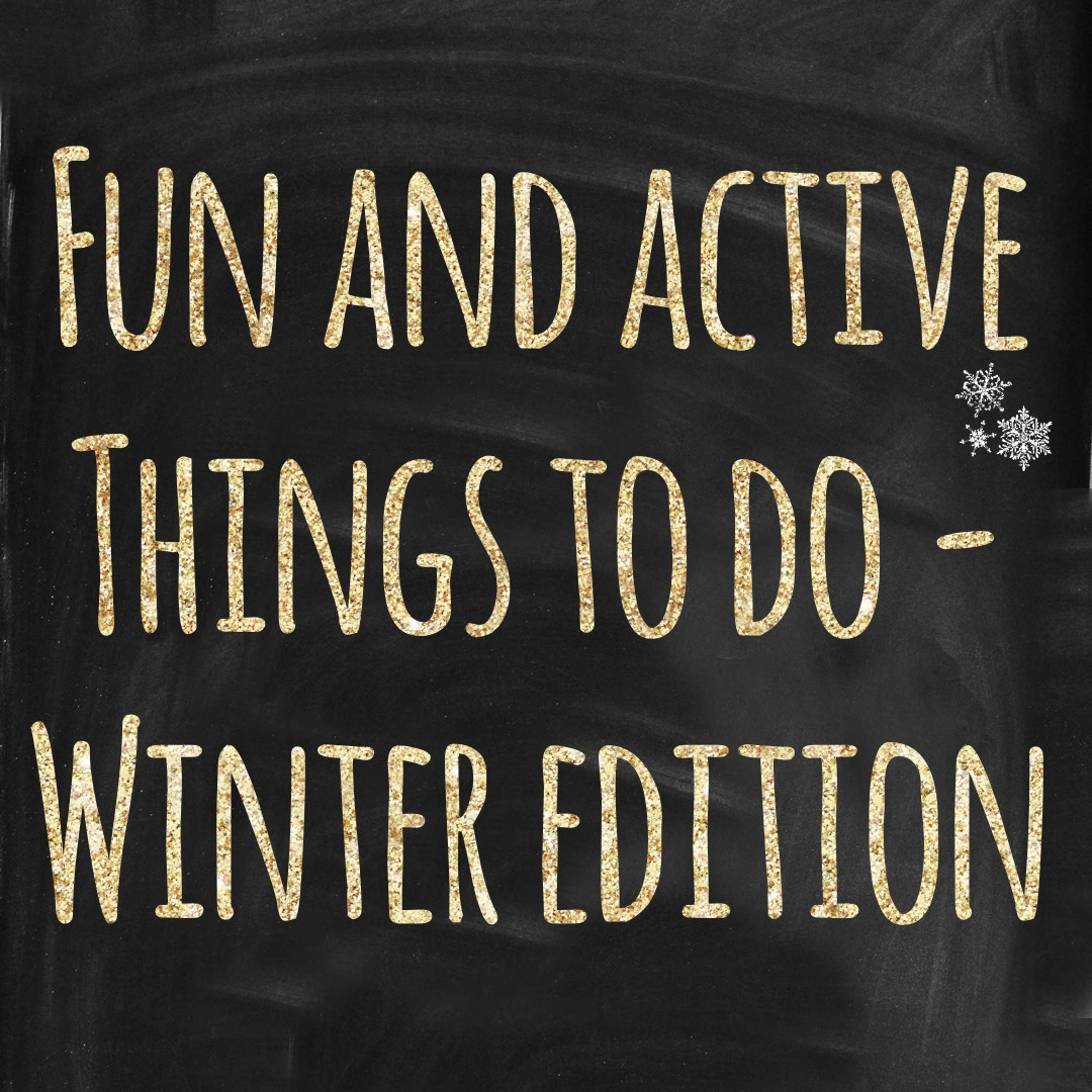Fun and Active Things to do with the Family – Winter Activites