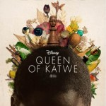 QUEEN OF KATWE – Trailer & Poster now available!!!