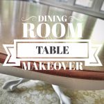 How to Makeover Your Dining Room Table (Phase 3)
