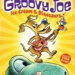 Groovy Joe: Ice Cream & Dinosaurs (Picture Book Giveaway)