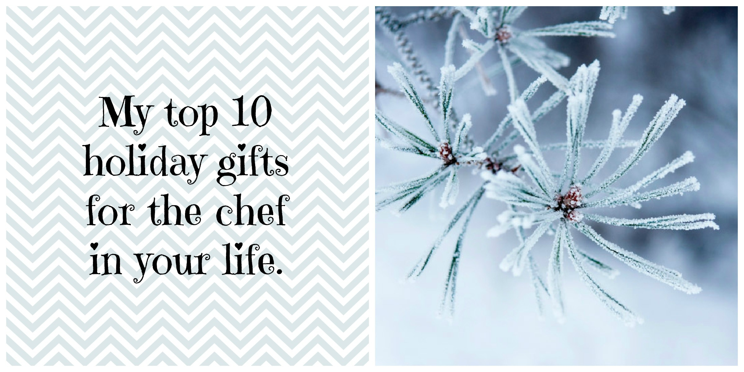 My Top 10 Holiday Gifts for the Chef in Your Life | Tasty Tuesday!