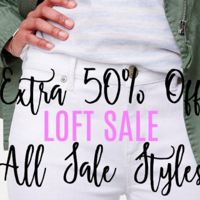 Fashion Alert! Huge LOFT Sale